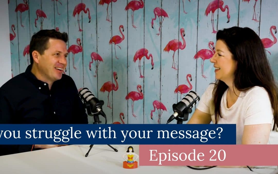 Do you struggle with your message?
