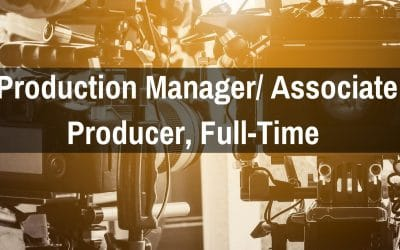 Production Manager/ Associate Producer Full-Time